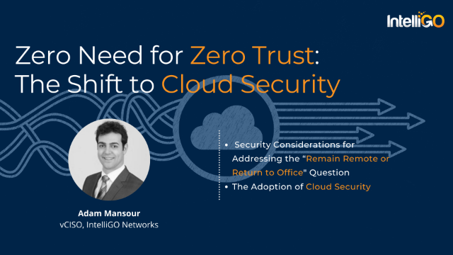 Zero Need for Zero Trust: The Shift to Cloud Security