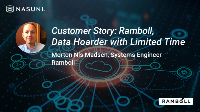 "Nasuni Customer Story: Ramboll, ""Data Hoarder with Limited Time"""