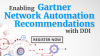 How Smart DDI Enables Gartner's 3 Network Automation Recommendations