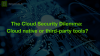 The cloud security dilemma: Cloud native or third-party tools?