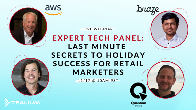 Expert Tech Panel: Last Minute Secrets to Holiday Success for Retail Marketers