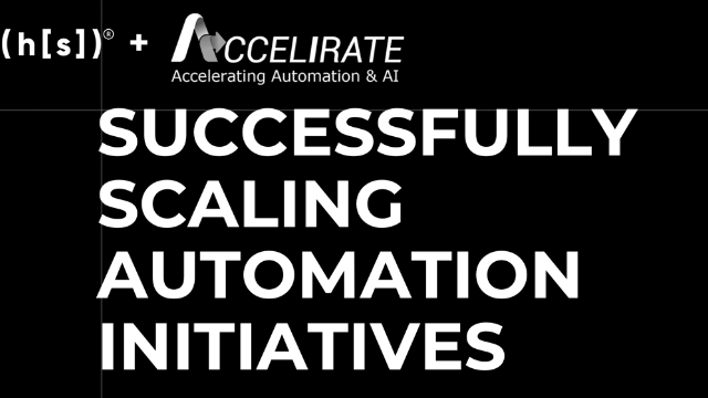 Successfully Scaling Automation Initiatives