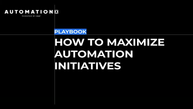 How to Maximize Automation Initiatives