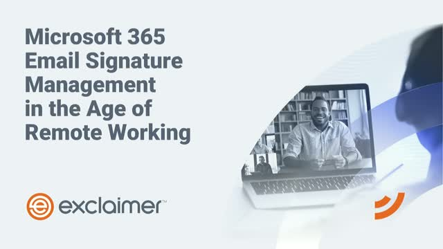 Microsoft 365 Email Signature Management in the Age of Remote Working