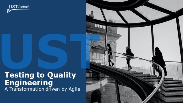 Testing to Quality Engineering – A Transformation driven by Agile
