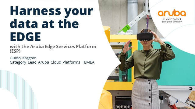 Harness your data at the EDGE, with the Aruba Edge Services Platform