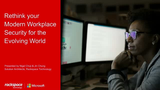 Rethink your Modern Workplace Security for the Evolving World