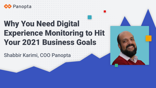 Why You Need Digital Experience Monitoring to Hit Your 2021 Business Goals