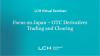 LCH Virtual Seminar:  Focus on Japan – OTC Derivatives Trading and Clearing