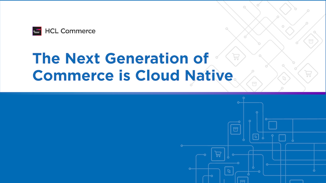 The Next Generation of Commerce is Cloud Native