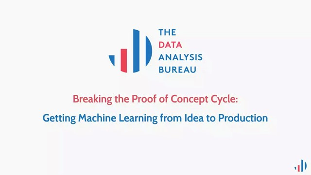 Breaking Proof of Concept Cycle: Machine Learning from Idea to Production