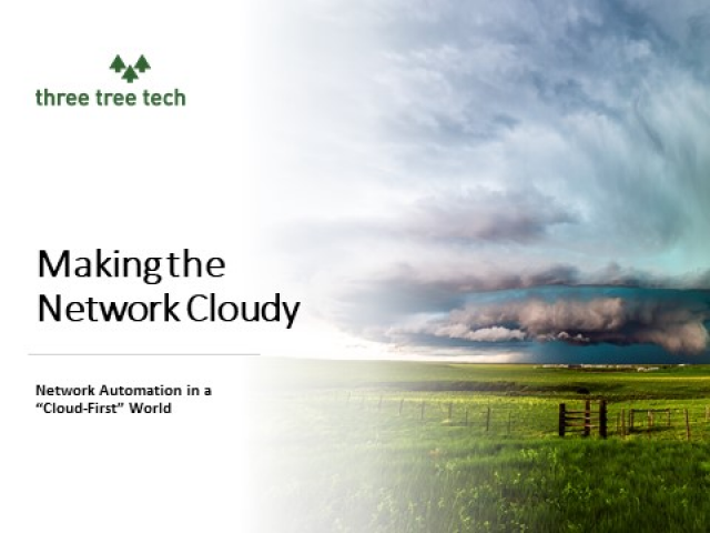 """Making the Network Cloudy: Network Automation in a """"Cloud-First"""" World"""