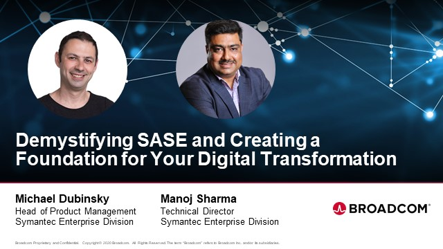 Demystifying SASE and Creating a Foundation for Your Digital Transformation
