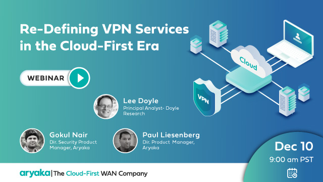 Re-Defining VPN Services in the Cloud-First Era