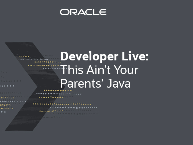 This Ain't Your Parents' Java