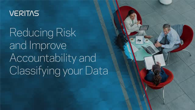Reducing Risk, Improve Accountability and Classifying your Data
