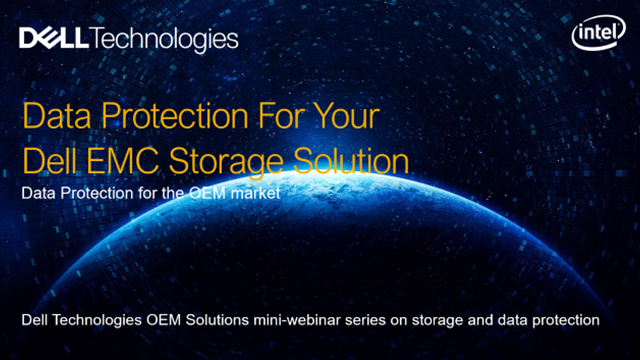 OEM Solutions: Data Protection for your Dell EMC Storage Solution