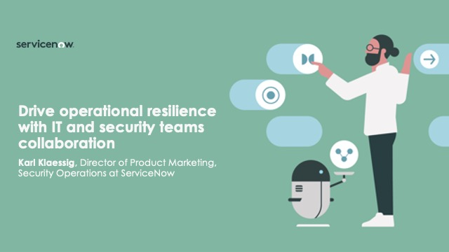 Drive operational resilience with IT and security teams collaboration