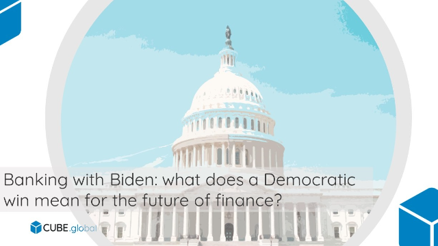 Banking with Biden: what does a Democratic win mean for the future of finance?