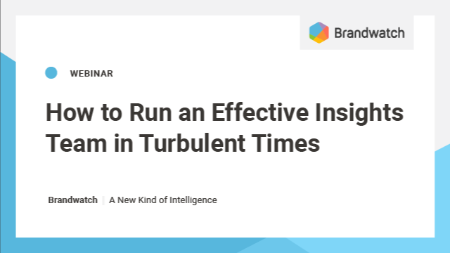 How to Run an Effective Insights Team in Turbulent Times