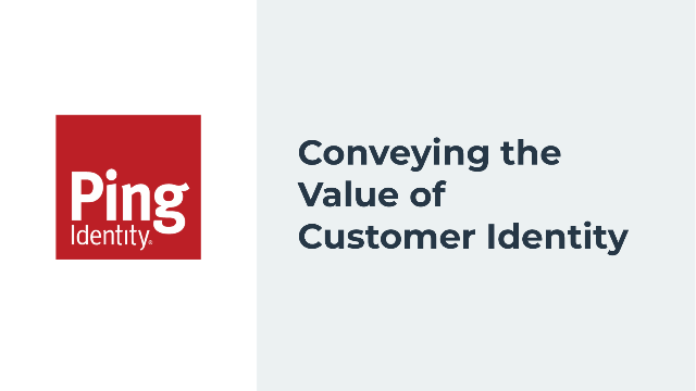 Conveying the Value of Customer Identity