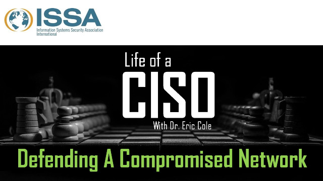 Life of a CISO - Defending A Compromised Network