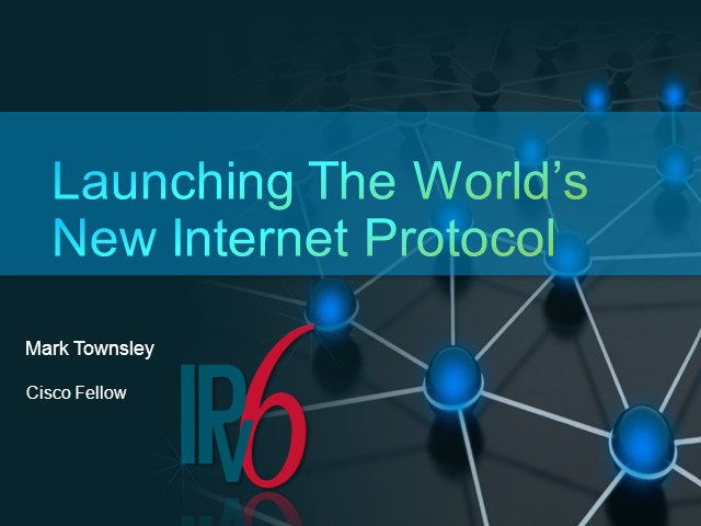 Launching the World's New Internet Protocol--IPv6