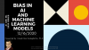 Bias in AI and Machine Learning Models