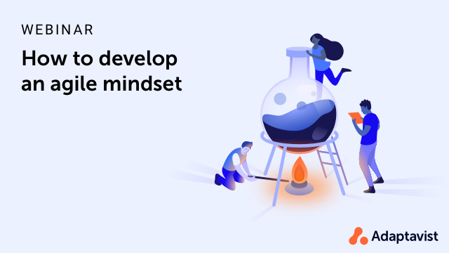How to develop an agile mindset