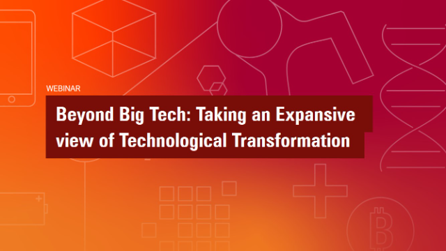 Beyond Big Tech:  Taking an expansive view of technological transformation