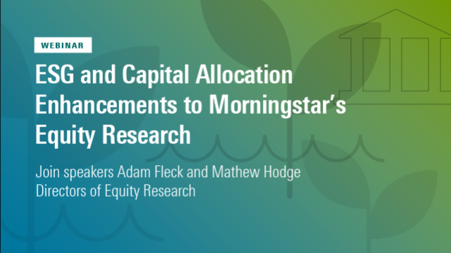 ESG & Capital Allocation Enhancements to Our Equity Research-US & AU Edition