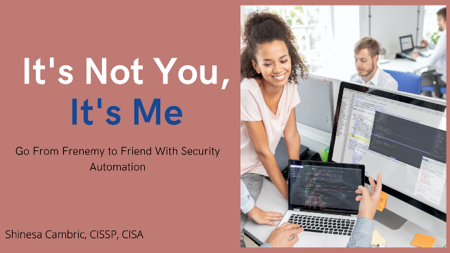 It's Not You, It's Me. Go From Frenemy to Friend With Security Automation