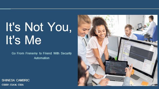 It's Not You, It's Me. Go From Frenemy to Friend With Security Automation.