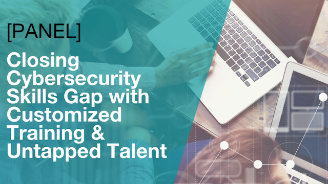 Closing Cybersecurity Skills Gap with Customized Training and Untapped Talent