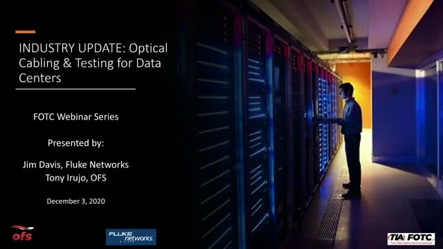 Industry Update, Optical Cable and Testing for Data Centers