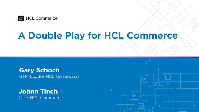 A Double Play for HCL Commerce