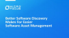 Better Software Discovery Makes For Easier Software Asset Management