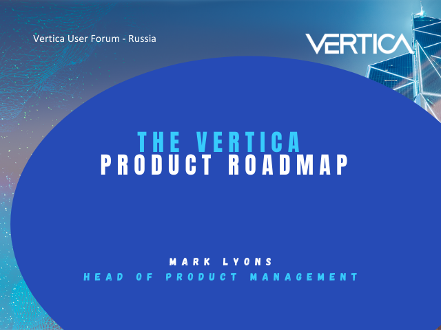 The Vertica Roadmap