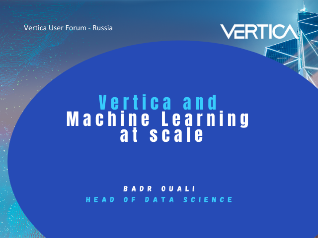 Vertica and machine learning at scale