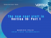 The new cool stuff in Vertica 10: Part 1
