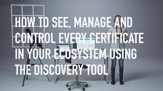 How to Discover Your Entire Certificate Ecosystem