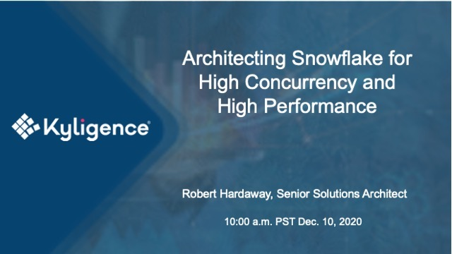 Architecting Snowflake for High Concurrency and High Performance