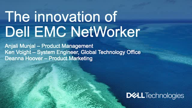 Dell EMC NetWorker Advantage – Innovation to maximize your investment