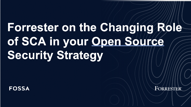 Forrester on the Changing Role of SCA in your Open Source Security Strategy