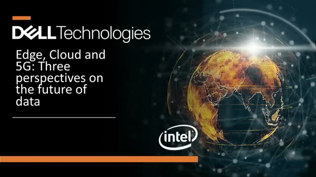 Edge, Cloud and 5G: Three perspectives on the future of data