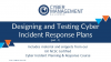 Designing and Testing Cyber Incident Response Plans Part-1