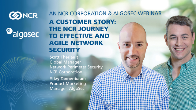 A Customer Story: The NCR journey to effective and agile network security