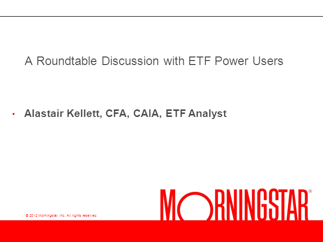 A Roundtable Discussion with ETF Power Users