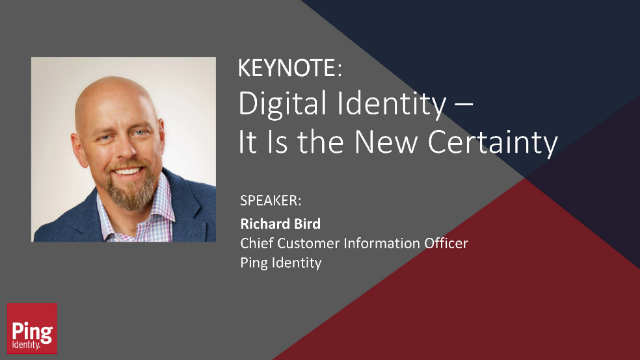 Keynote: Digital Identity - It Is The New Certainty