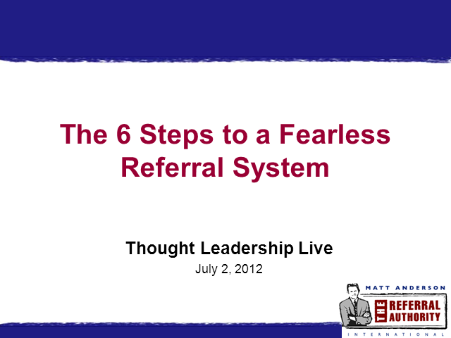 Six Steps To A Fearless Referrals System